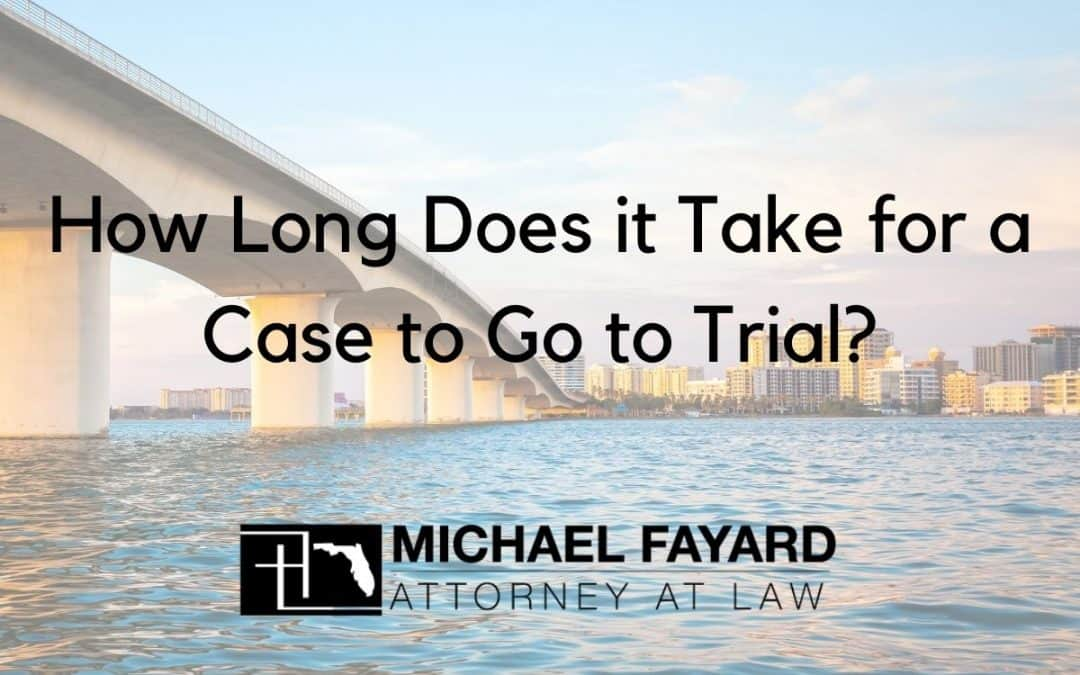 How long does it take for a sarasota, fl case to go to court, Michael Fayard, Attorney at Law. Criminal Defense Attorney