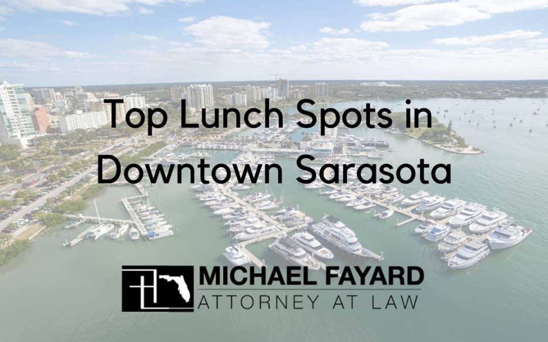 Criminal Defense Attorney, Michael Fayard, Attorney at Law, Best Lunch in Downtown Sarasota Florida